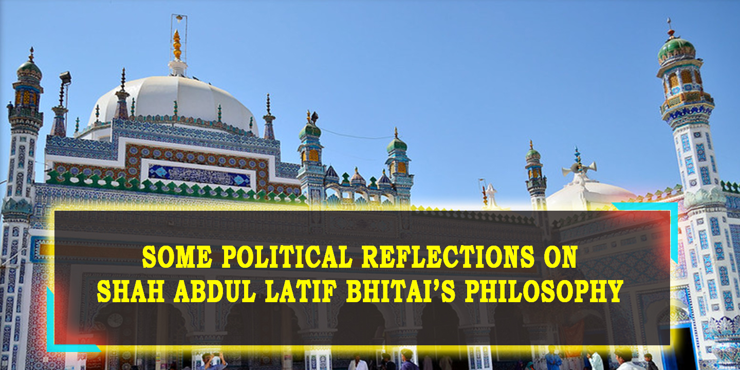 Some Political Reflections on Shah Abdul Latif Bhitai's Philosophy