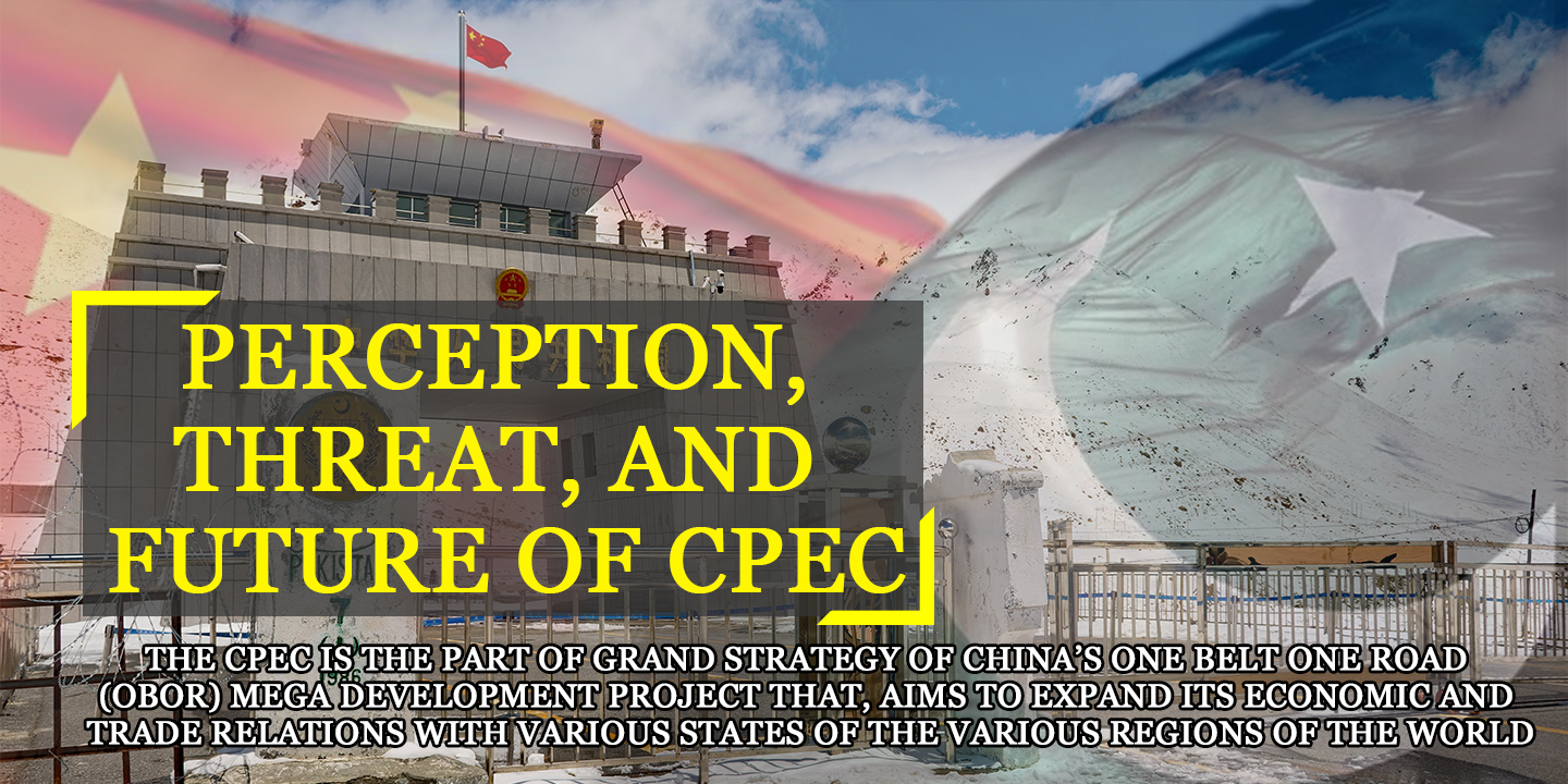 Perception, Threat, and Future of CPEC